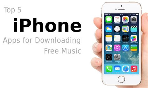 top 5 iphone apps for downloading free