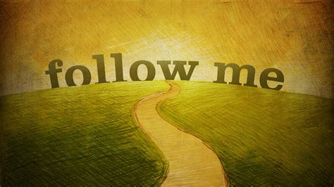 Whats Another Word For Follow by What Is That To You You Follow Me Bible Church