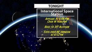 The ISS Will Zip Overhead TONIGHT! When And Where To Look ...