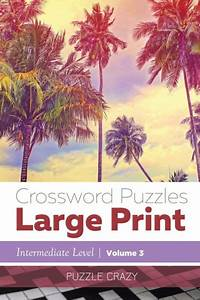 Crossword Puzzles Large Print  Intermediate Level  Vol  3