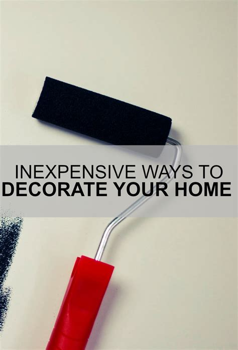 Inexpensive Ways To Decorate Your Home Everybody