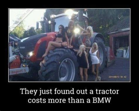 Tractor Meme - they just found out a tractor costs more than a bmw