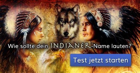 wie wuerde dein indianer  lauten