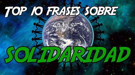 Top 10 Frases sobre Solidaridad - YouTube