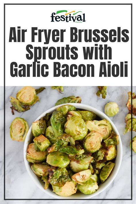 sprouts bacon brussels garlic air aioli fryer fried foods recipe festival brussel