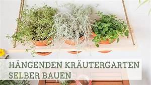 Blumenregal Selber Bauen : h ngenden kr utergarten selber bauen youtube ~ Orissabook.com Haus und Dekorationen