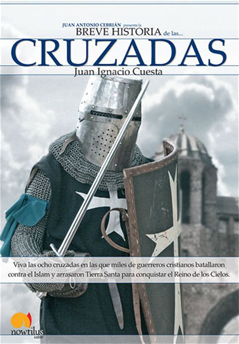 breve historia de las cruzadas historias de la historia