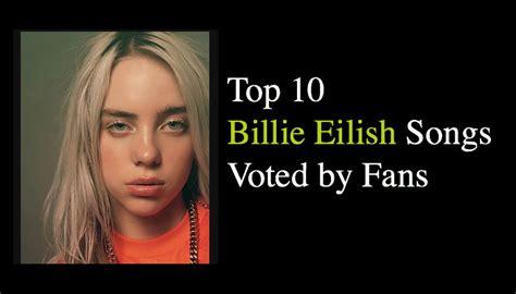 top  billie eilish songs voted  fans nsf  magazine