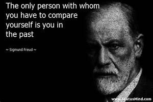 The only person with whom you have to compare yourself is ...