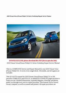 2010 Nissan Versa  Nissan Tiida  C11 Series Workshop Repair Service Manual By Steve