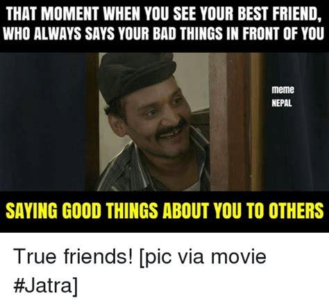 Bad Friend Memes - 25 best memes about best friend friends meme and memes best friend friends meme and memes