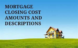 Complete List Of Closing Cost Amounts And Descriptions