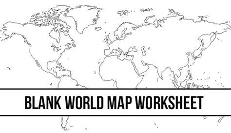 blank world map worksheet  home teacher