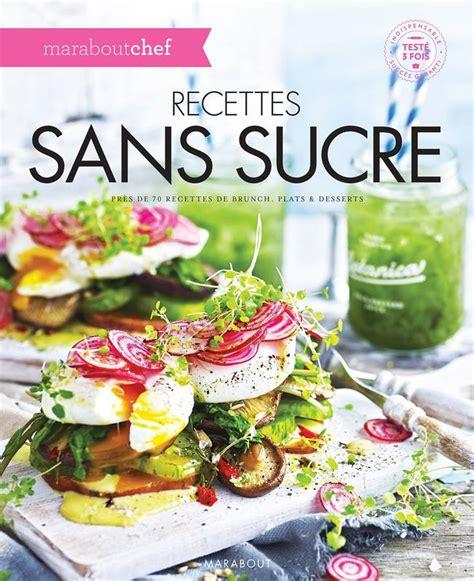 livre recettes sans sucre collectif marabout cuisine 9782501109710 librairie le forum du