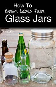 how to remove labels from glass jars traditional cooking With how to make labels for jars