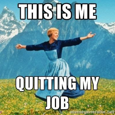 Quit Meme - 25 best ideas about quit job funny on pinterest boss humor i quit my job and work day humor