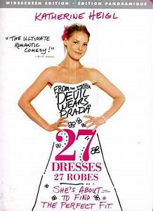 27 dresses 27 robes on dvd movie With 27 robes film