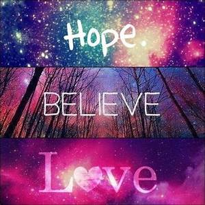 Quotes tumblr hipster hope believe live love life | galaxy ...