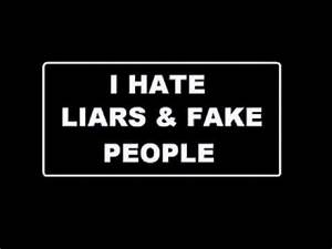 I hate liars and fake people.flv | LIARS | Pinterest