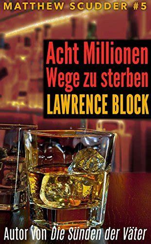 100 wege zu sterben acht millionen wege zu sterben german edition block
