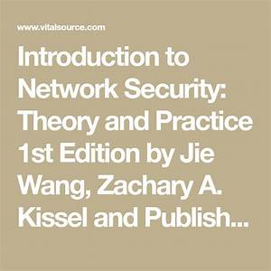 Introduction To Network Security  Theory And Practice 1st