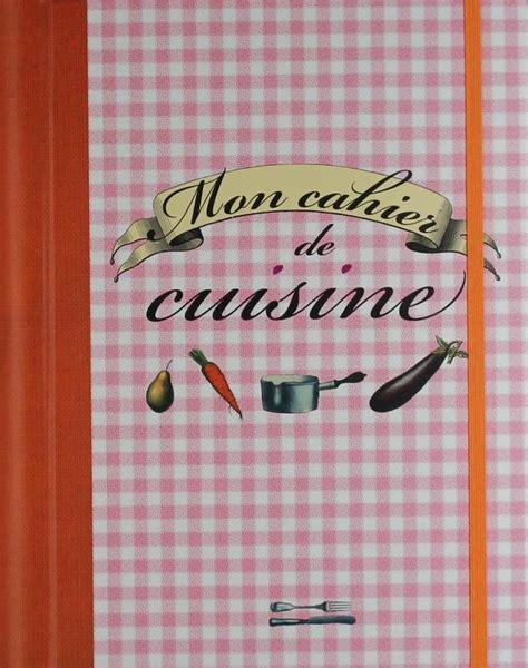 livre de cuisine vierge livre mon cahier de cuisine collectif prat prisma