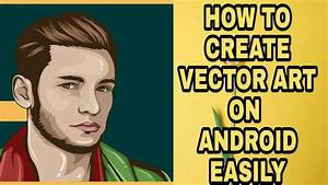How To Create Vector Art In Android  Adobe Illustrator Draw
