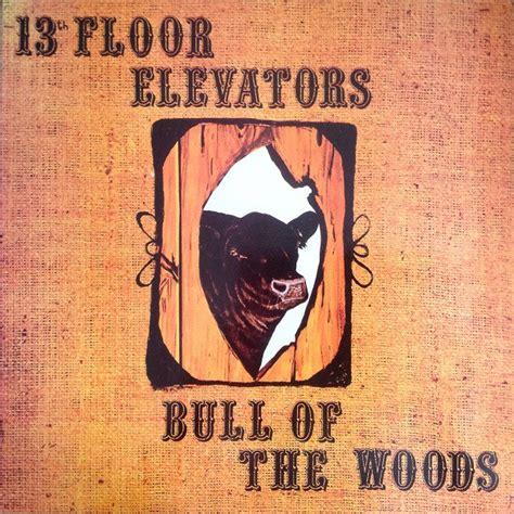 thirteenth floor elevators discogs 13th floor elevators bull of the woods vinyl lp album