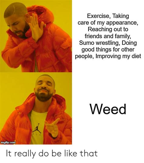 sumo wrestling reaching appearance exercise taking friends care really memes weed imgflip improving diet doing things