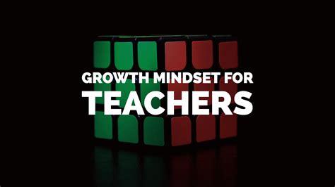 growth mindset  teachers ictevangelist