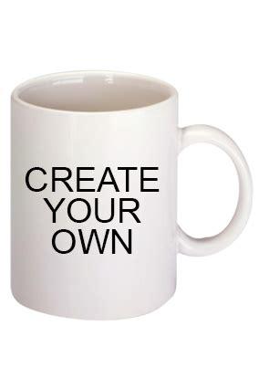 design your own coffee mug create your own coffee mug