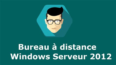 bureau distant bureau a distance sous windows server 2012 remote desktop