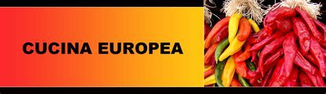 cucina europea cucina fusion in breve cucina europea