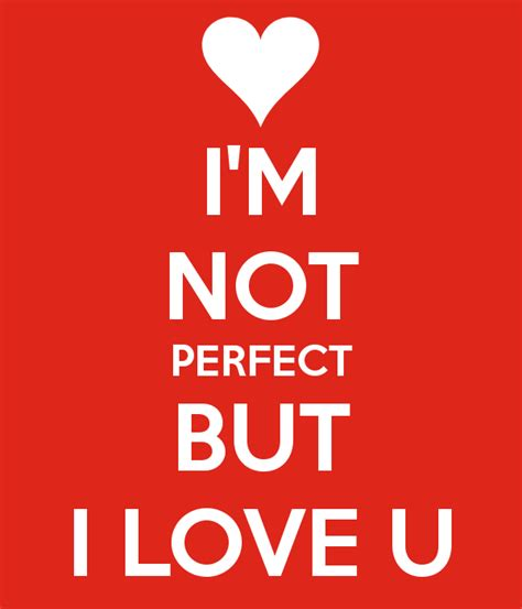 Am Not Perfect But I Love You Quotes Background Images
