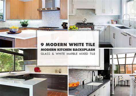 contemporary backsplash ideas for kitchens 9 white modern backsplash ideas glass marble mosaic tile
