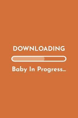 downloading baby  progress pregnancy announcement book funny quote ideas  pregnancy