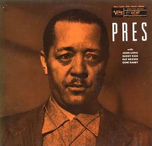 109 best Jazz - LESTER YOUNG images on Pinterest | Jazz ...