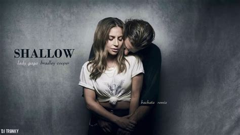 Lady Gaga, Bradley Cooper  Shallow (dj Tronky Bachata Remix) Youtube