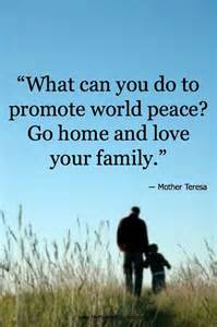 Mother Teresa Go Home and Love Your Family Quotes