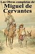 Las Obras completas de Miguel de Cervantes eBook de Miguel ...