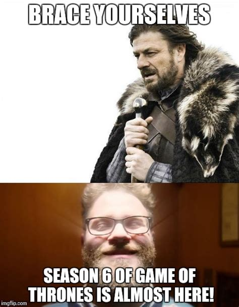 Game 6 Memes - the new season of got is upon us imgflip