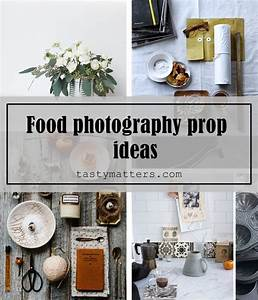 41+ Everyday Food Photography Prop Ideas to Inspire You -TastyMatters.com