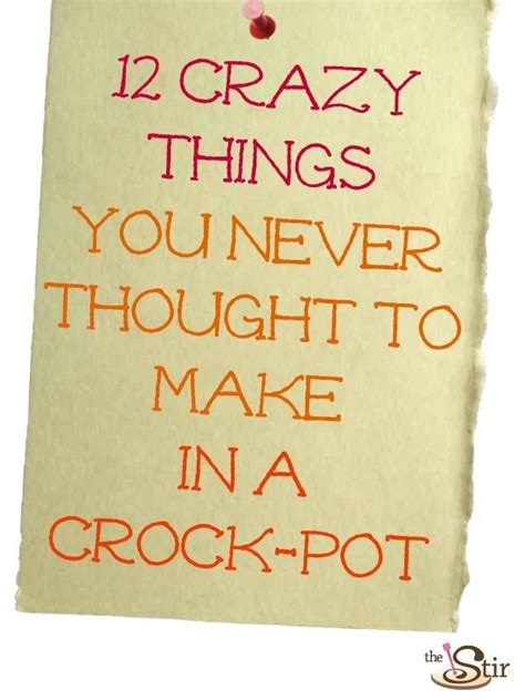 12 things you can make in your crock pot you t even thought of creative