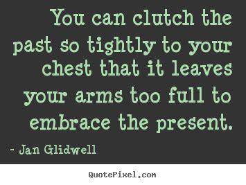 clutch quotes quotesgram