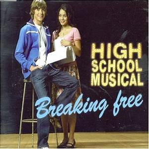Breaking Free Lyrics - High School Musical Download ...