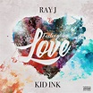 DOWNLOAD MP3: Ray J feat. Kid ink – Feeling Like Love ...