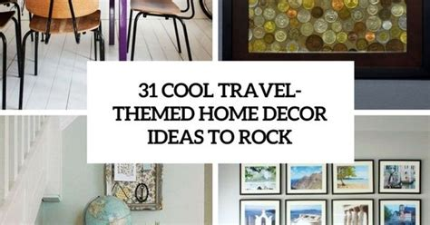 31 Cool Travel-themed Home Décor Ideas To Rock (digsdigs
