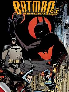 Batman Beyond Universe's Higgins and Gage On Rebooting the ...
