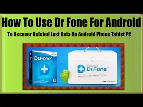 how to recover deleted photos on android phone how to use dr fone for android to recover deleted lost