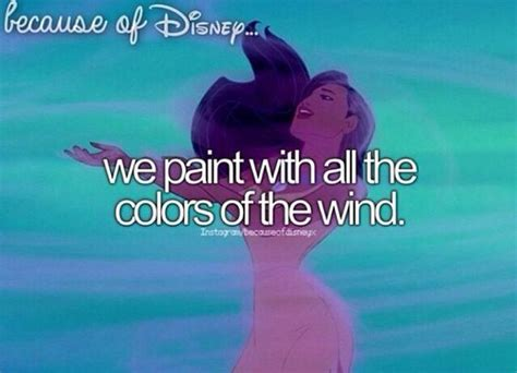 because of disney quot we paint with all the colors of the
